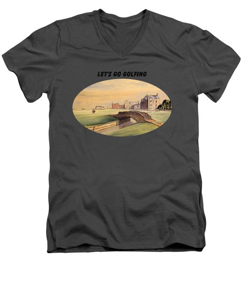 Men's V-Neck T-Shirt featuring the painting Let's Go Golfing - St Andrews Golf Course by Bill Holkham