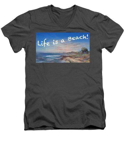 Life Is A Beach Men's V-Neck T-Shirt