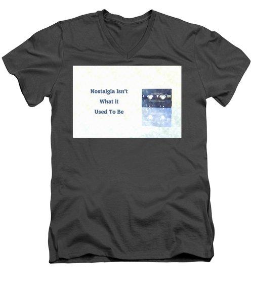 Nostalgia Isnt What It Used To Be Men's V-Neck T-Shirt