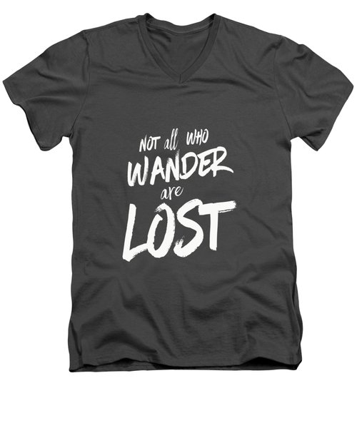 Not All Who Wander Are Lost Tee Men's V-Neck T-Shirt by Edward Fielding