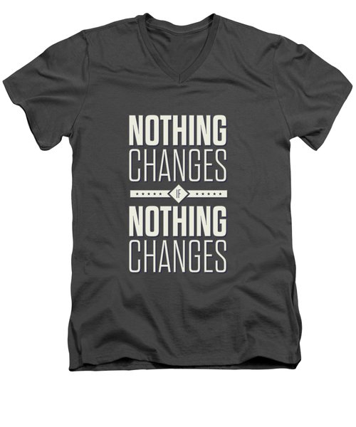 Nothing Changes If Nothing Changes Inspirational Quotes Poster Men's V-Neck T-Shirt by Lab No 4