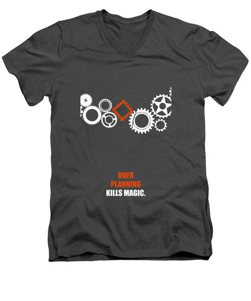 Over Planning Kills Magic Inspirational Quotes Poster Men's V-Neck T-Shirt