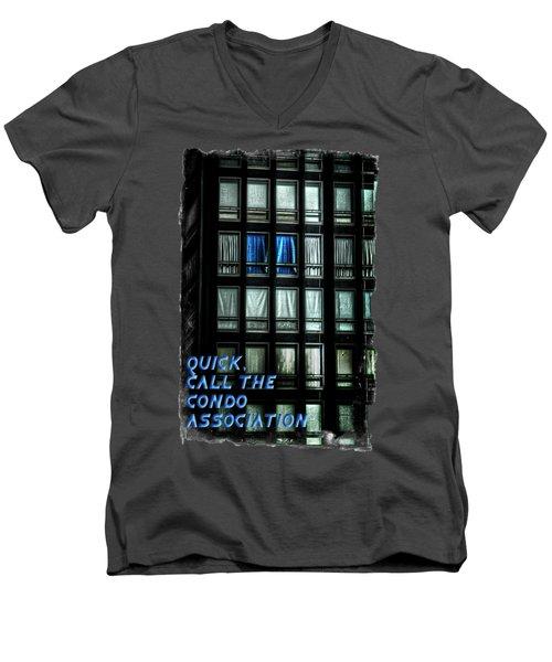 Quick Call The Condo Association Men's V-Neck T-Shirt