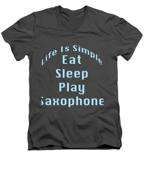 Saxophone Eat Sleep Play Saxophone 5515.02 Men's V-Neck T-Shirt by M K  Miller