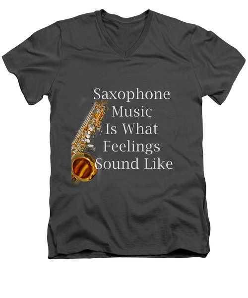 Saxophone Is What Feelings Sound Like 5581.02 Men's V-Neck T-Shirt by M K  Miller