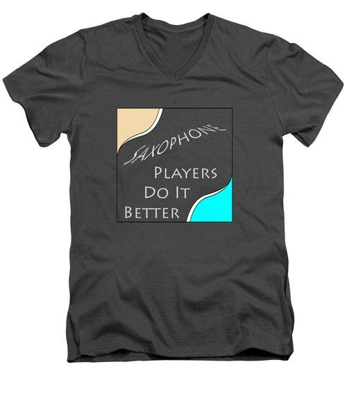 Saxophone Players Do It Better 5643.02 Men's V-Neck T-Shirt by M K  Miller