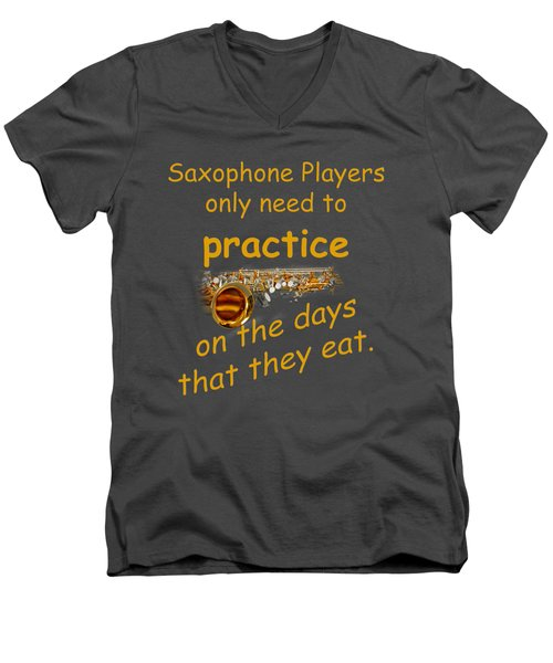 Saxophones Practice When They Eat Men's V-Neck T-Shirt by M K  Miller