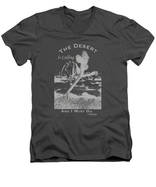 The Desert Is Calling And I Must Go - Gray Men's V-Neck T-Shirt by Peter Tellone