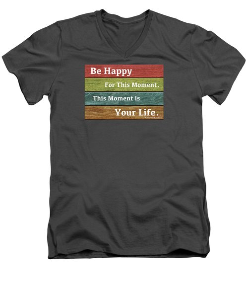 This Moment Is Your Life Men's V-Neck T-Shirt