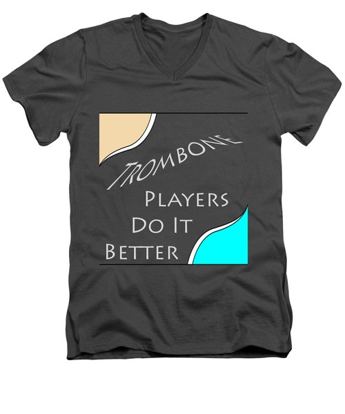 Trombone Players Do It Better 5651.02 Men's V-Neck T-Shirt by M K  Miller