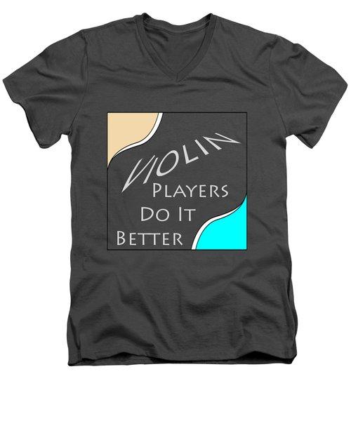Violin Players Do It Better 5657.02 Men's V-Neck T-Shirt