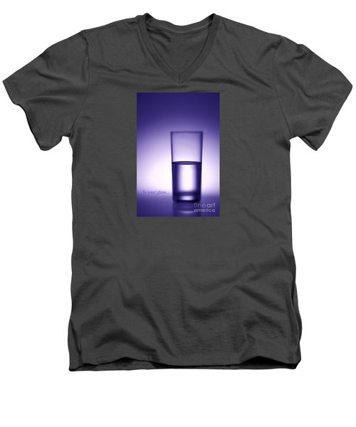 Water Glass Half Full Or Half Empty. Men's V-Neck T-Shirt by George Robinson