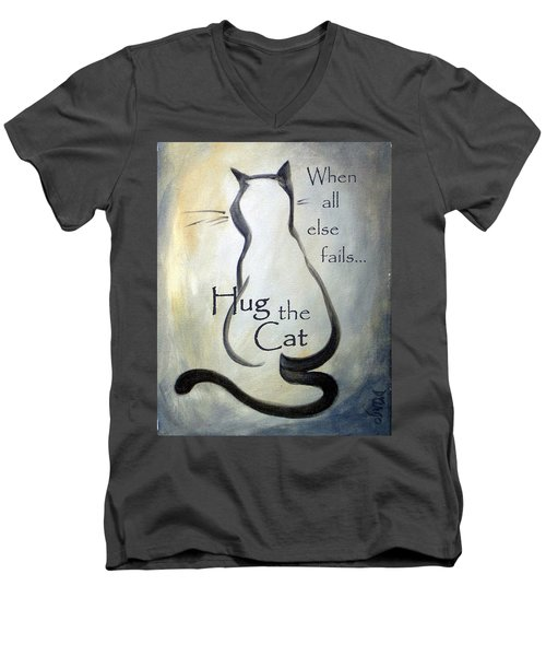When All Else Fails...hug The Cat Men's V-Neck T-Shirt