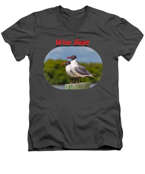 Wise Guys Men's V-Neck T-Shirt by John M Bailey