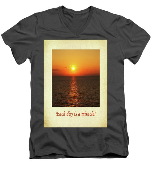 Each Day Is A Miracle Men's V-Neck T-Shirt