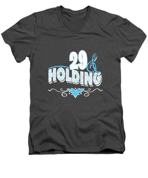 29 And Holding Men's V-Neck T-Shirt