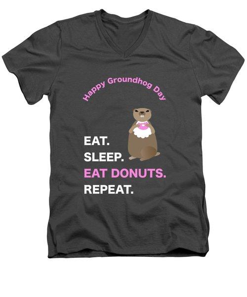 Groundhog Day Eat Sleep Eat Donuts Repeat Men's V-Neck T-Shirt
