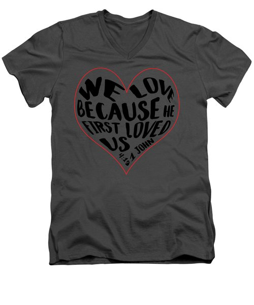 He First Loved Us Men's V-Neck T-Shirt