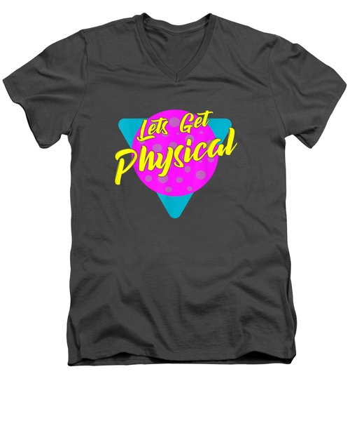 Lets Get Physical Workout Gym Tee Totally Rad 80's T-shirt Men's V-Neck T-Shirt
