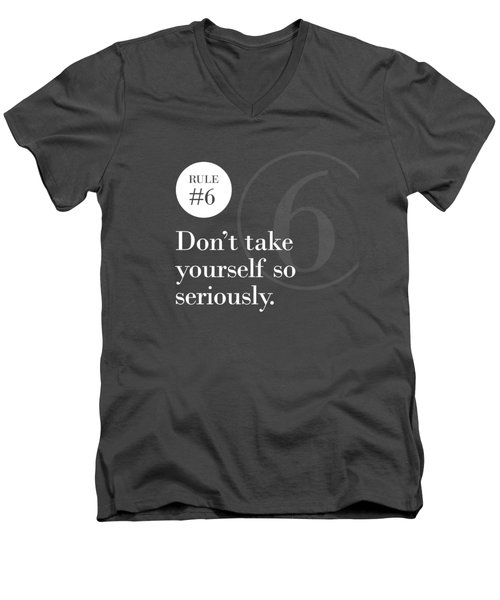 Rule #6 - Don't Take Yourself So Seriously - White On Blue Men's V-Neck T-Shirt