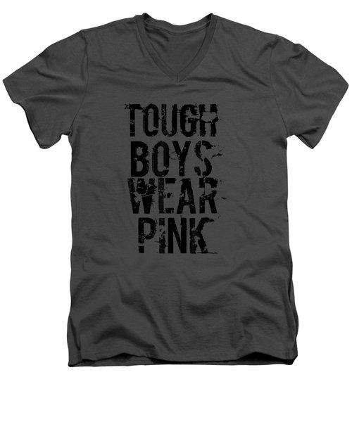 Tough Boys Wear Pink Cool Pink T Shirt Men's V-Neck T-Shirt