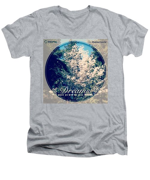 Dreams Make Us Who We Will Become Men's V-Neck T-Shirt by Anna Porter