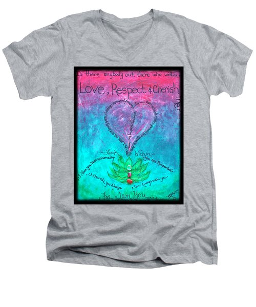 Healing Art - Love Respect And Cherish Me? Men's V-Neck T-Shirt
