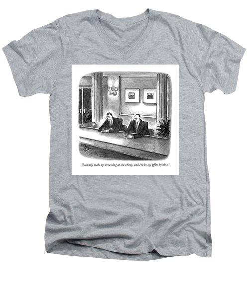 I Usually Wake Up Screaming At Six-thirty Men's V-Neck T-Shirt