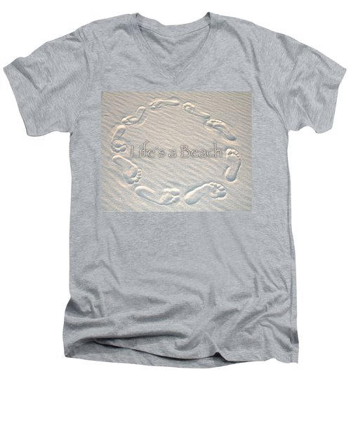 Lifes A Beach With Text Men's V-Neck T-Shirt by Charlie and Norma Brock