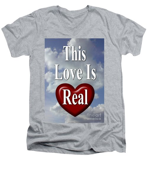 This Love Is Real Men's V-Neck T-Shirt