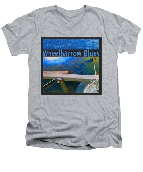 Men's V-Neck T-Shirt featuring the photograph Wheelbarrow Blues 1 by Brooks Garten Hauschild