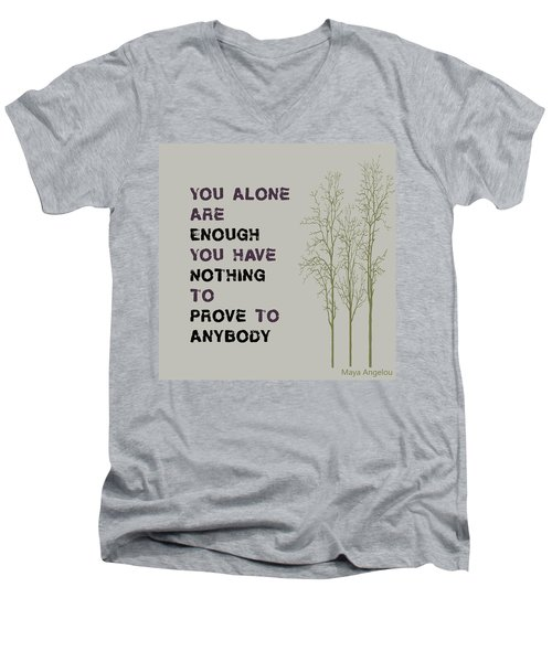 You Alone Are Enough - Maya Angelou Men's V-Neck T-Shirt