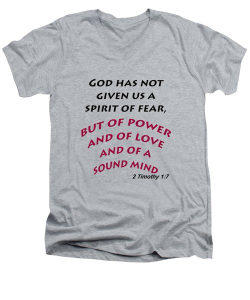 2 Timothy 1 7 God Has Not Given Us A Spirit Of Fear Men's V-Neck T-Shirt