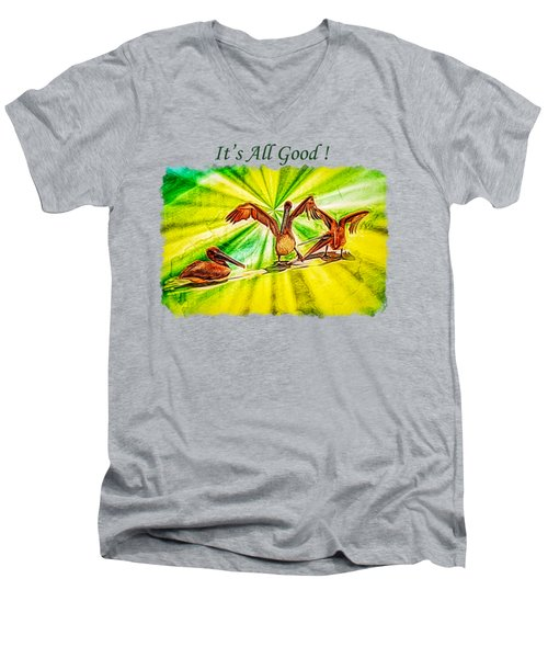 It's All Good 2 Men's V-Neck T-Shirt by John M Bailey