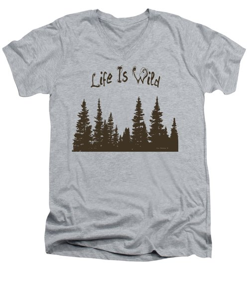 Life Is Wild Men's V-Neck T-Shirt