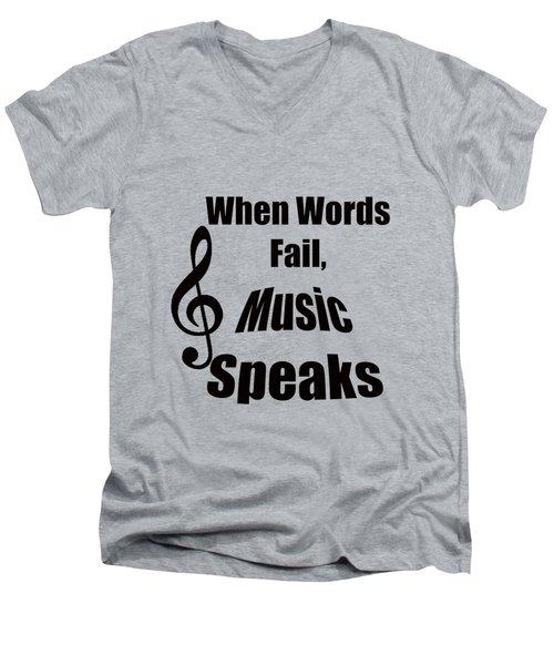 Treble Clef When Words Fail Music Speaks Men's V-Neck T-Shirt