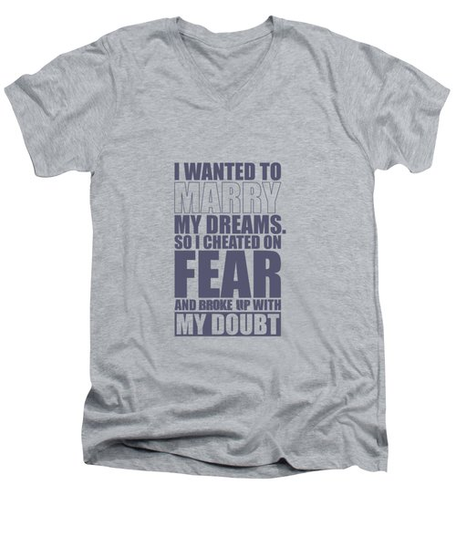 I Wanted To Marry My Dreams Gym Quotes Poster Men's V-Neck T-Shirt