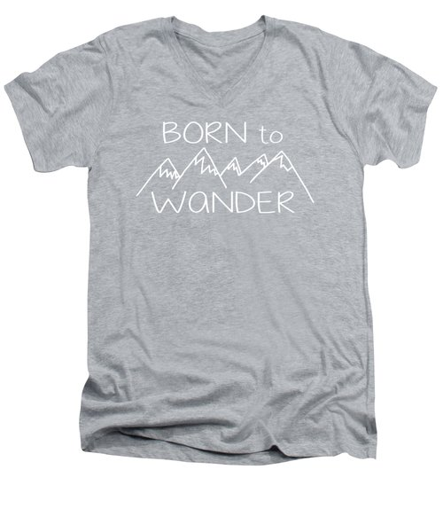 Born To Wander Men's V-Neck T-Shirt