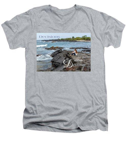 Decisions Determine Destiny Men's V-Neck T-Shirt