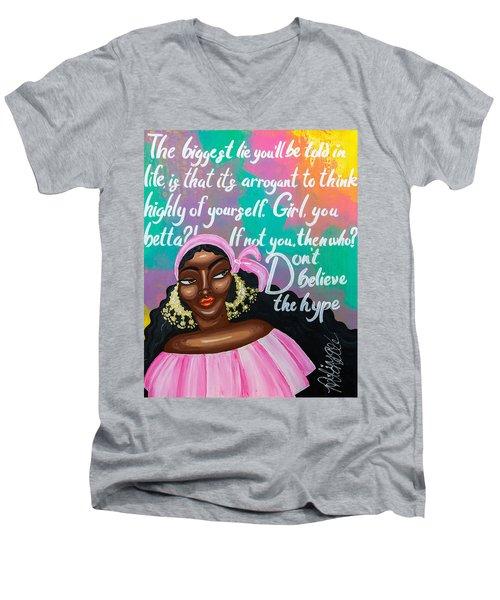 Don't Belive The Hype Men's V-Neck T-Shirt
