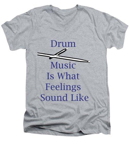 Drum Is What Feelings Sound Like 5578.02 Men's V-Neck T-Shirt by M K  Miller