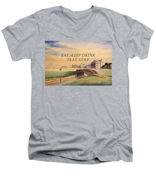 Men's V-Neck T-Shirt featuring the painting Eat Sleep Drink Play Golf - St Andrews Scotland by Bill Holkham