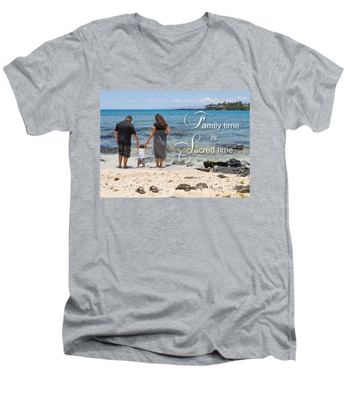 Family Time Is Sacred Time Men's V-Neck T-Shirt by Denise Bird