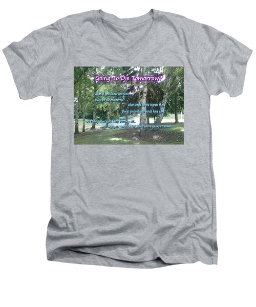 Going To Die Tomorrow? Men's V-Neck T-Shirt