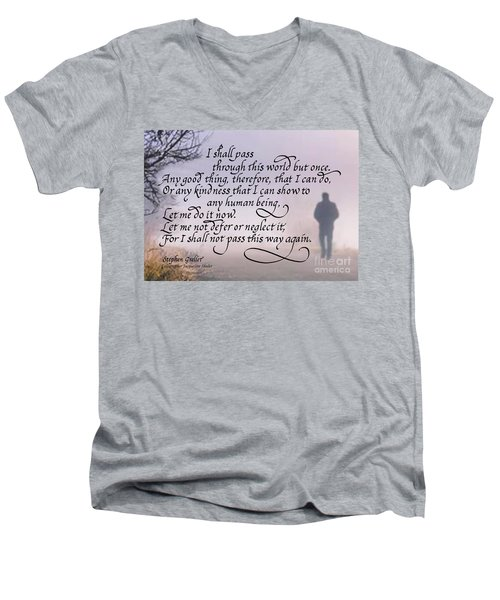 I Shall Pass This Way But Once Men's V-Neck T-Shirt