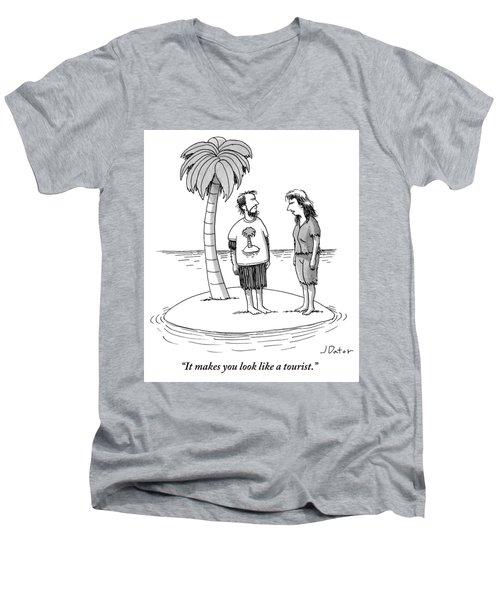 It Makes You Look Like A Tourist Men's V-Neck T-Shirt