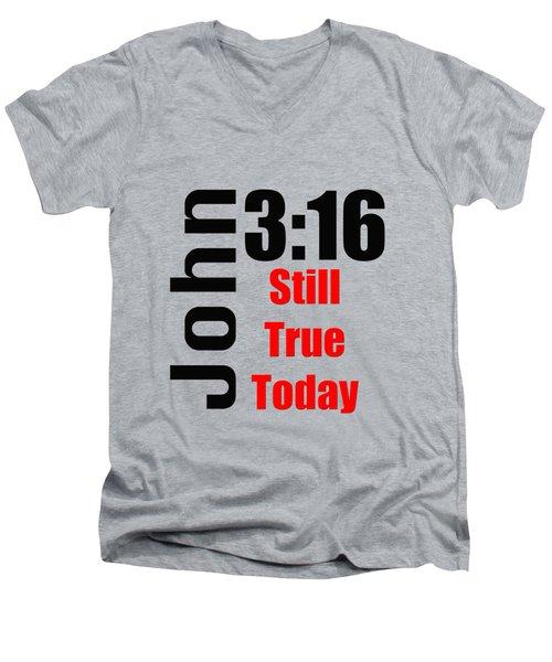 John 3 16 Till True Today Men's V-Neck T-Shirt