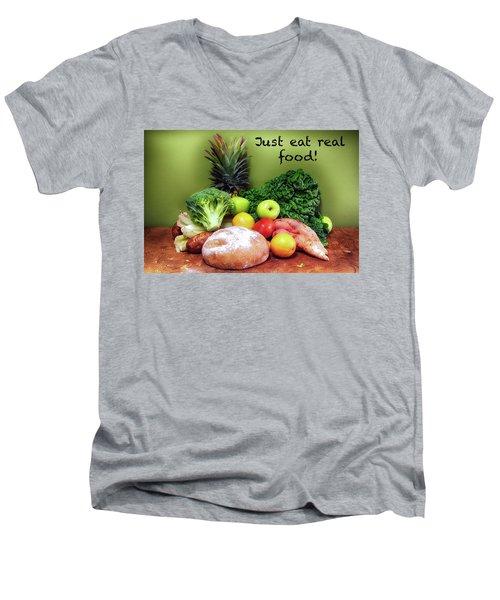 Just Eat Real Food Men's V-Neck T-Shirt