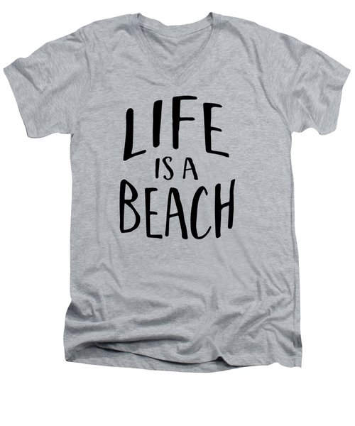 Life Is A Beach Words Black Ink Tee Men's V-Neck T-Shirt