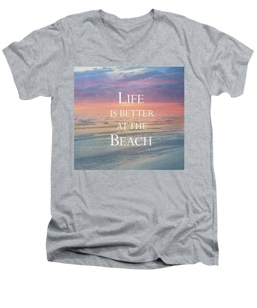 Life Is Better At The Beach Men's V-Neck T-Shirt